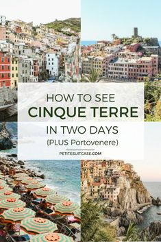 How to See Cinque Terre in Two days, plus Portovenere. #cinqueterre Italy Travel Guide