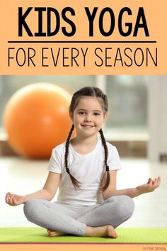Kids yoga for every season! Incorporate yoga with a seasonal theme. Kids yoga poses for fall, spring, winter, and summer. I love how the poses are fun and relate able for kids!