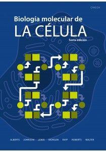Biología molecular de la célula : sexta edición / Bruce Alberts ... [et al.] ; con problemas de John Wilson, Tim Hunt ; traducción coordinada por Juan Francisco Montes Castillo, Miquel Llobera i Sande
