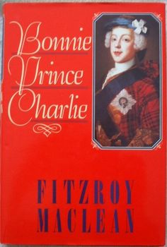BONNIE PRINCE CHARLIE Fitzroy Maclean. Throws new light on the life and character of this legendary figure. His hitherto little-known love affair with his cousin Louise de Montbazon, his adventures in France and Italy, his valiant attempts to restore his family to the British throne and the bloody battles of the 1745 Rising, which culminated at Culloden, are all sharply and vividly portrayed.