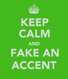 Apparently when I am mad, I talk in a British accent (according to my classmates).
