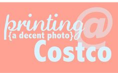 How to Print Better at Costco »
