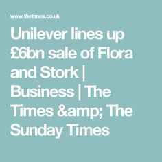 Unilever lines up £6bn sale of Flora and Stork | Business | The Times & The Sunday Times