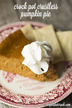 This pumpkin pie is so good you won't even realize there's no crust on it. Get the recipe at Recipes That Crock.