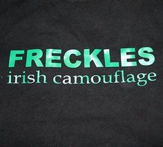 Irish Camouflage patricks day humor laughing Items similar to Freckles - Irish Camouflage Irish Tshirt St Patricks Day tshirt funny tshirt st patricks day shirt on Etsy Irish Eyes Are Smiling, Irish Pride, Irish Girls, Irish Blessing, Irish Celtic, Thinking Day, Luck Of The Irish, St Patricks Day, Funny Tshirts