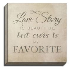 'My Favorite Love Story' by Terri Ellis Textual Art on Wrapped Canvas