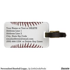 Personalized Baseball Luggage Tags with YOUR TEXT, Name, Address, email, telephone or YOUR TEXT or Delete it. CLICK: https://www.zazzle.com/z/3nirk Great personalized baseball gifts for players, baseball team gift ideas for kids, youth baseball gifts, gifts for baseball coaches with your text or delete it.  See more baseball gifts HERE: http://www.zazzle.com/littlelindapinda/gifts?cg=196556138924326857&rf=238147997806552929 http://www.Zazzle.com/LittleLindaPinda