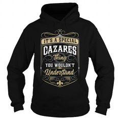I Love CAZARES CAZARESYEAR CAZARESBIRTHDAY CAZARESHOODIE CAZARESNAME CAZARESHOODIES  TSHIRT FOR YOU Shirts & Tees