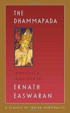 "The Dhammapada (Classics of Indian Spirituality) by Eknath Easwaran / Dhammapada means ""the path of dharma,"" the path of truth, harmony, and righteousness. / Ex Libris <3"