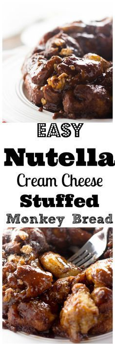 Easy, gooey and tender monkey bread made with store bought dough and stuffed with Nutella and cream cheese!