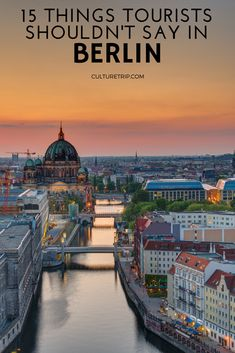 15 Things Tourists Should Never Say in Berlin