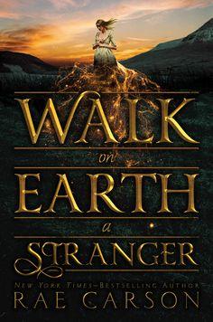 WALK ON EARTH A STRANGER by Rae Carson - on sale September 22, 2015!