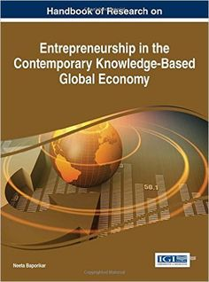 The rapid rise of knowledge-based economies has revolutionized the perceptions and practices of globalized business. Recent developments in engineering, electronics, and biotechnology have expanded the very definition of entrepreneurship in today's international market, weaving discussions of enhanced connectivity and communication, environmental sustainability, and government policy changes into a complex, multidimensional conversation.