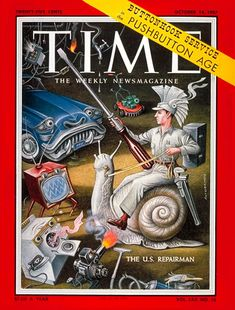 The US Repairman Copyright Time Magazine - Mad Men Art: The Vintage Advertisement Art Collection Diesel Punk, Vintage Theme, Vintage Ads, Time Magazine, Magazine Covers, Quirky Art, National Portrait Gallery, Ad Art, Retro Futurism
