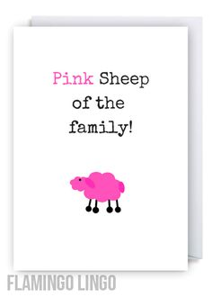 www.flamingolingo.co.uk Cheeky Fun Greetings Cards. We Ship Worldwide! Free Delivery Within The UK. LGBT Birthday Card. Lesbian Pink Sheep Of The Family. #LGBT #anniversary #card #meme #love #wedding #graduation #funny #Quotes #birthday #morgage #Student #engaged #girl #newbaby
