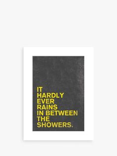 Nick Cranston - It Hardly Ever Rains Unframed Print with Mount, 40 x at John Lewis & Partners Then And Now, Thoughts, John Lewis, Printables, Signs, Bathroom, Art, Washroom, Art Background