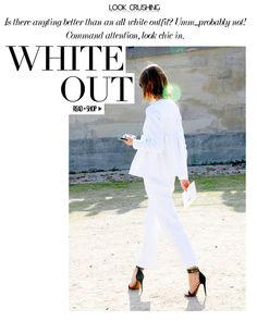 All white everything. Master the white-out look. Soooo chic!