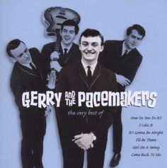Very Best of Gerry & The Pacemakers http://www.amazon.com/dp/B0018CWWIW/ref=cm_sw_r_pi_dp_CwJ2vb1CPR29R