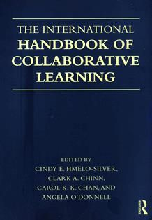 The international handbook of collaborative learning / edited by Cindy E. Hmelo-Silver, Clark A. Chinn, Carol K. K. Chan, and Angela M. O'Donnell. LB 1032 I