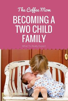 What to really expect when you become a two child family.