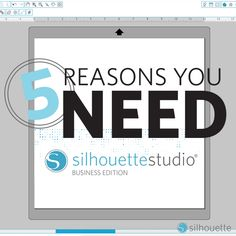 5 Reasons Why You Need Silhouette Studio® Business Edition