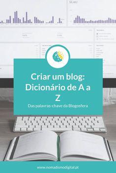 Criar um blog não precisa de ser complicado! Neste artigo explicamos de forma muito simples todas as palavras e expressão essenciais da Blogosfera. via @nomadigitalpt