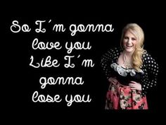 Meghan Trainor - Like I'm Going to Lose You (Lyric Video) - YouTube - I love this song soooo much <3