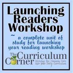 Free Launching Reading Workshop - complete unit of study including lessons, printables & anchor charts from The Curriculum Corner