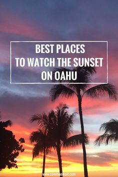 5 Amazing Places To Watch The Sunset On Oahu, Hawaii - Where to go, what you can expect and which is the best of them all! Hawaii Honeymoon, Oahu Hawaii, Hawaii Travel, Maui, Beach Travel, Spain Travel, Honolulu Oahu, Hawaii Beach, Croatia Travel