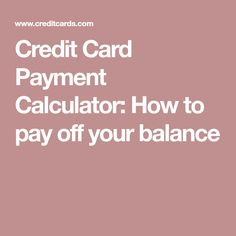Credit Card Payment Calculator How To Pay Off Your Balance