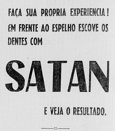 Brush your teeth with Satan! (curious slogan from brazilian toothpast in 1937)