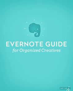 Evernote Guide for Organized Creatives #evernote #organization #creativity