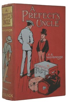 A Prefect's Uncle by WODEHOUSE, P.G. - Jonkers Rare Books