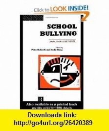 School Bullying Insights and Perspectives (9780415103732) Sonia Sharp, Peter K Smith, Peter Smith , ISBN-10: 0415103738  , ISBN-13: 978-0415103732 ,  , tutorials , pdf , ebook , torrent , downloads , rapidshare , filesonic , hotfile , megaupload , fileserve