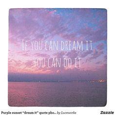 "Purple sunset ""dream it"" quote photo stone coaster"