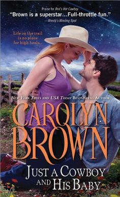 Just a Cowboy and His Baby (Spikes & Spurs) by Carolyn Brown. $7.99. Publisher: Sourcebooks Casablanca (December 1, 2012). Author: Carolyn Brown. Publication: December 1, 2012. Series - Spikes & Spurs