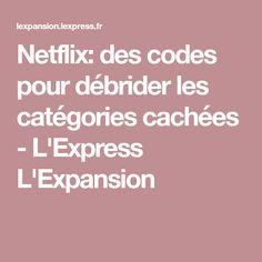 Netflix: des codes pour débrider les catégories cachées - L'Express L'Expansion