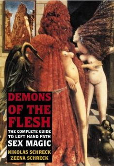 """""""Demons of the Flesh: The Complete Guide to Left-Hand Path Sex"""" by Nikolas and Zeena Schreck Zeena Schreck, Magick, Witchcraft, Wiccan, Tantra, In The Flesh, Pulp Fiction, Left Handed, Occult"""