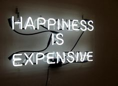 Happiness is Expensive