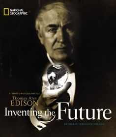 Inventing the Future: A Photobiography of Thomas Alva Edison Edison Quotes, Alva Edison, University Of Dayton, Leveled Books, Fiction And Nonfiction, Science Lessons, Documentary Film, Great Quotes, People