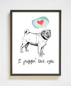 I Puggin' Love You   Pug Poster   Digital Download   Anniversary Gift   Home Decor   Gifts for Dog Lovers   Pug Art   Printable Wall Art