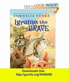 Igraine the Brave (Thorndike Literacy Bridge Middle Reader) (9781410403414) Cornelia Funke, Anthea Bell , ISBN-10: 1410403416  , ISBN-13: 978-1410403414 ,  , tutorials , pdf , ebook , torrent , downloads , rapidshare , filesonic , hotfile , megaupload , fileserve