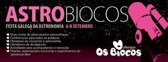 AstroBiocos - Festa Galega da Astronomía @ Albergue os Biocos - San Xoán de Río (Ourense)