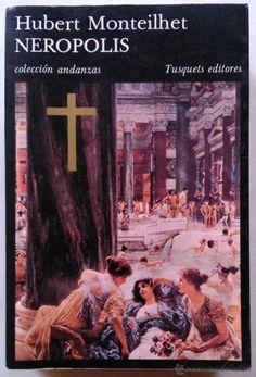 Neropolis : novela sobre los tiempos de Nerón / Hubert Monteilhet ; traducción de Encarna Gómez Castejón. -- 4ª ed.. -- Barcelona : Tusquets, 1987 en  http://absysnetweb.bbtk.ull.es/cgi-bin/abnetopac01?TITN=544540