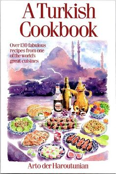 A Turkish Cookbook: Over 130 recipes from one of the world's great cuisines