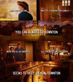 you can always go to downton