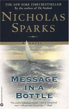 Message in a Bottle by Nicholas Sparks - I first read this in a Reader's Digest condensed book at my grandmother's house years ago. It was my first Nicholas Sparks book, and is still my favorite.
