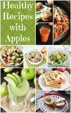 18 Healthy Recipes for breakfast, snack, dinner or dessert that all use Apples!