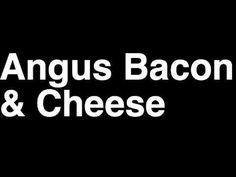 How to Pronounce Angus Bacon & Cheese McDonald's Hamburger Menu Nutrition Calories Monopoly Game Hamburger Menu, Mcdonald Menu, Mcdonald's Restaurant, How To Pronounce, Menu Items, Mcdonalds, Bacon, Nutrition, Cheese