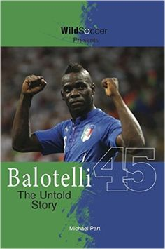 Balotelli The Untold Story cover of all US editions.